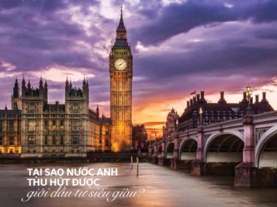 Tại sao nước Anh thu hút được giới đầu tư siêu giàu