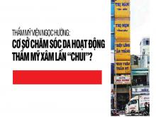 """Thẩm mỹ viện Ngọc Hường: Cơ sở chăm sóc da hoạt động thẩm mỹ xâm lấn """"chui""""?"""