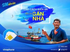 Hướng về bà con ngư dân, VinaPhone tăng thêm ưu đãi cho Sim Biển Đảo