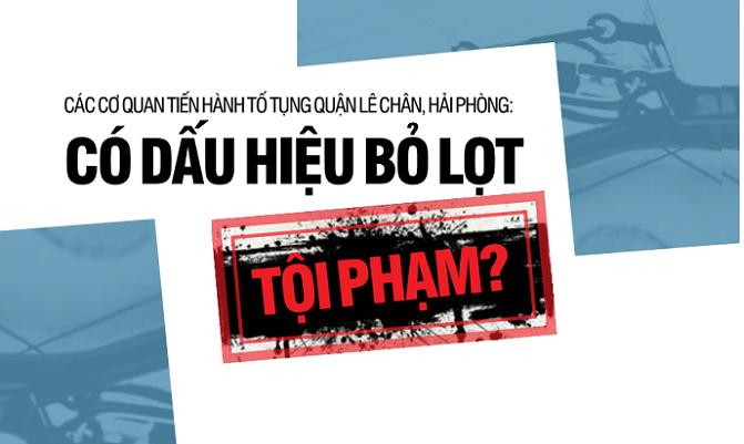 Cơ quan tiến hành tố tụng quận Lê Chân, TP Hải Phòng: Có dấu hiệu bỏ lọt tội phạm?