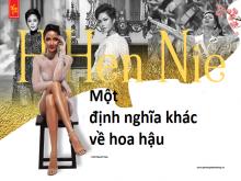 H'Hen Nie - Một định nghĩa khác về Hoa hậu