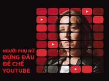 Người phụ nữ đứng đầu đế chế YouTube