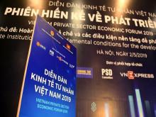 Chiều nay (2.5) khai mạc Diễn đàn Kinh tế tư nhân Việt Nam 2019