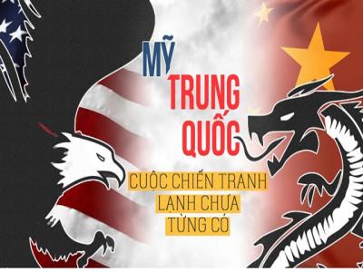 Mỹ - Trung Quốc cuộc chiến tranh lạnh chưa từng có