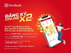 Đăng ký online, sử dụng miễn phí, nhận quà như ý cùng ngân hàng số SeABank