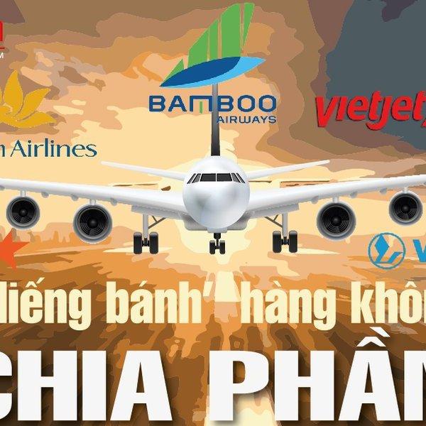 Các ông lớn ngành hàng không đang chia phần như thế nào?