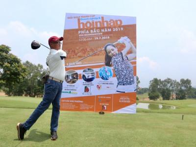 Khai mạc Giải Golf tranh Cúp Doanh nghiệp & Hội nhập phía Bắc năm 2019