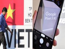 Google ráo riết chuyển sản xuất điện thoại thông minh Pixel từ Trung Quốc sang Việt Nam
