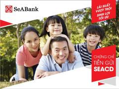 Ngân hàng TMCP Đông Nam Á (SeABank) phát hành chứng chỉ tiền gửi ngắn hạn, đáp ứng nhu cầu gửi tiền