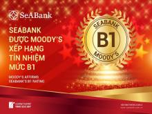 Ngân hàng TMCP Đông Nam Á (SeABank) được Moody's xếp hạng tín nhiệm B1