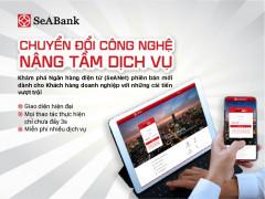 Ngân hàng TMCP Đông Nam Á (SeABank) ra mắt SeANet phiên bản mới với nhiều tính năng ưu việt cho doan