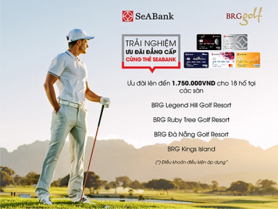 Ngân hàng TMCP Đông Nam Á (SeABank) triển khai chương trình trải nghiệm đẳng cấp sân golf đặc quyền