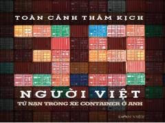 Toàn cảnh 39 người Việt chết trong xe container ở Anh