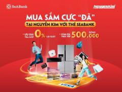 """Khách hàng sử dụng thẻ SeABank - Ngân hàng TMCP Đông Nam Á mua sắm cực """"Đã"""" tại Nguyễn Kim"""