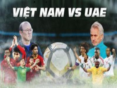 Việt Nam vs UAE: Nuôi mộng World Cup