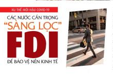 """Xu thế mới hậu COVID-19: Các nước cẩn trọng """"sàng lọc"""" FDI để bảo vệ nền kinh tế"""