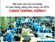 Bài 2: Bài toán nào cho số lượng tổ chức Đảng, đảng viên trong các KCN chưa tương xứng?