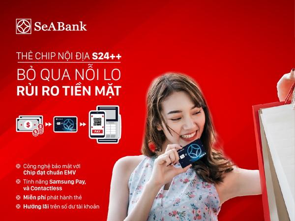 Bảo mật tối ưu với thẻ chip ghi nợ nội địa S24++  của Ngân hàng TMCP Đông Nam Á (SeABank)