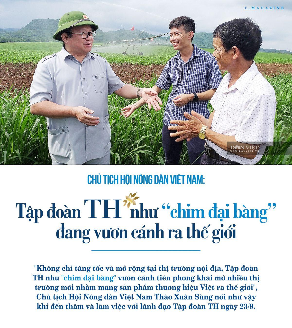 """Chủ tịch Hội Nông dân Việt Nam: Tập đoàn TH như """"chim đại bàng"""" đang vươn cánh ra thế giớ"""