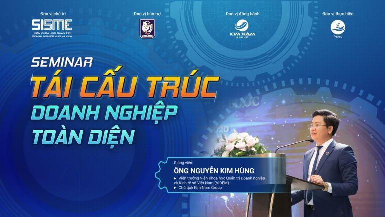 Viện Khoa học Quản trị doanh nghiệp và Kinh tế số Việt Nam tổ chức Hội thảo tái cấu trúc toàn diện