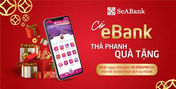 Mở mới Ebank và nhận ngàn eVoucher hấp dẫn từ Ngân hàng TMCP Đông Nam Á (SeABank)