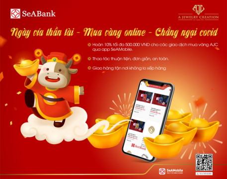 """Cùng Ngân hàng TMCP Đông Nam Á (SeABank) đón """"Thần Tài đến nhà - Nhận lộc Xuân sang"""""""