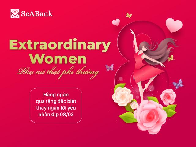 Ngân hàng TMCP Đông Nam Á (SeABank) tri ân những người phụ nữ nhân ngày 8/3 với hàng nghìn quà tặng hấp dẫn