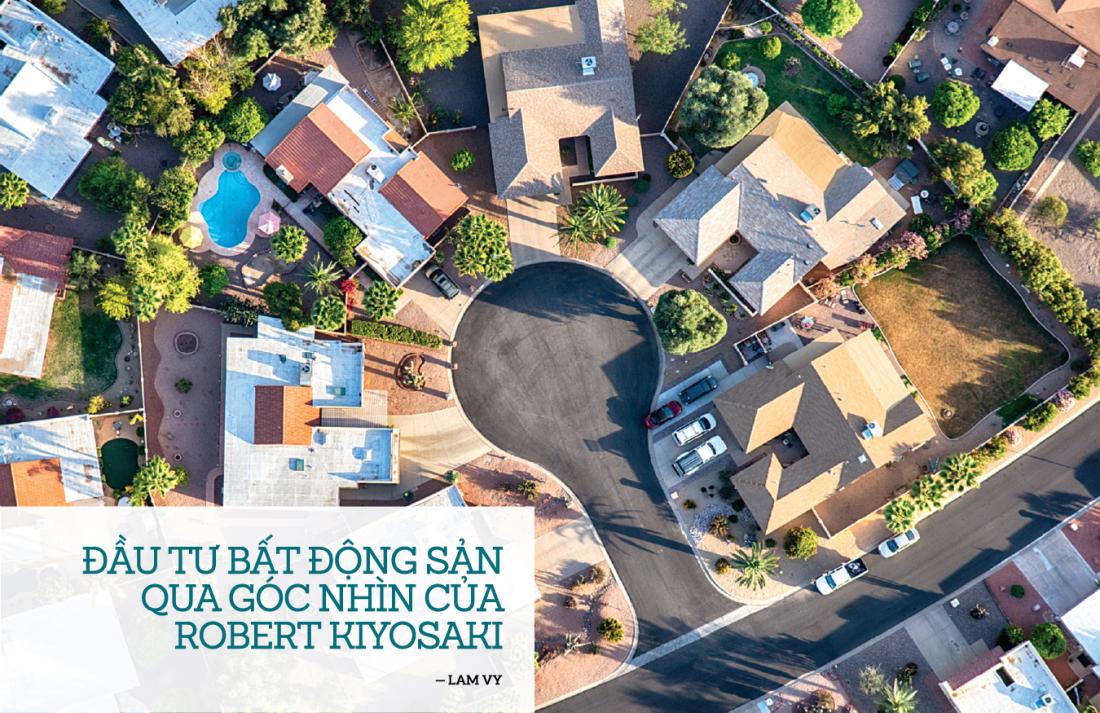 Đầu tư bất động sản qua góc nhìn của Robert Kiyosaki
