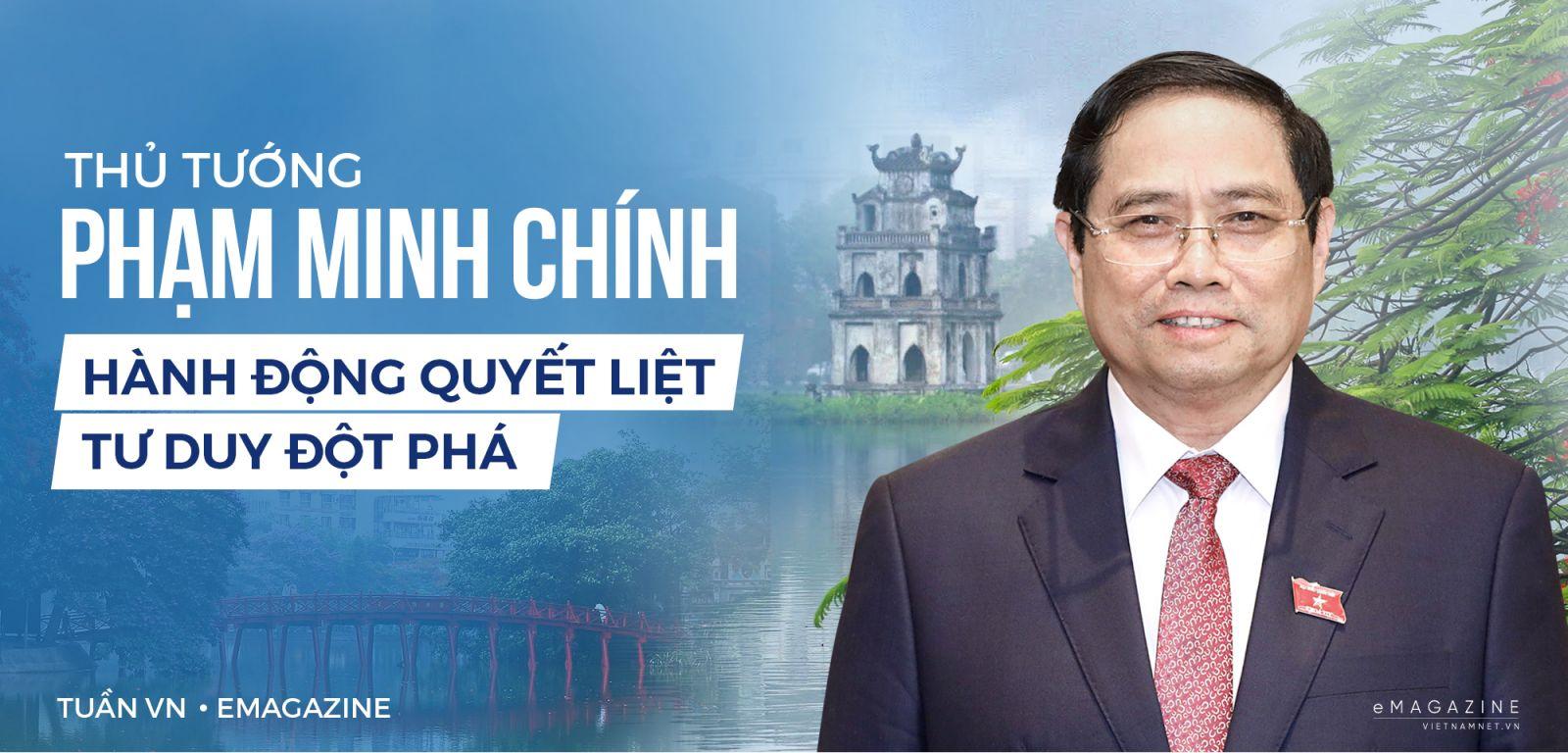 Thủ tướng Phạm Minh Chính - hành động quyết liệt, tư duy đột phá