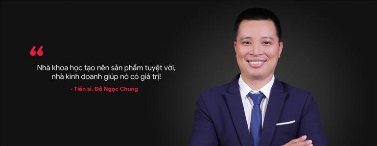 TS. Đỗ Ngọc Chung: Nhà khoa học tạo nên những sản phẩm tuyệt với, nhà kinh doanh giúp nó có giá trị