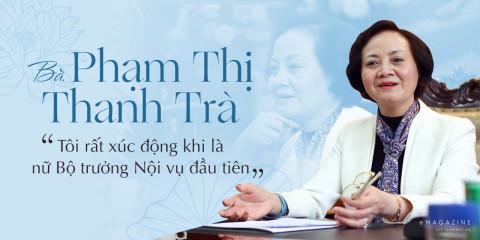 """Bà Phạm Thị Thanh Trà: """"Tôi rất xúc động khi là nữ Bộ trưởng Nội vụ đầu tiên"""""""