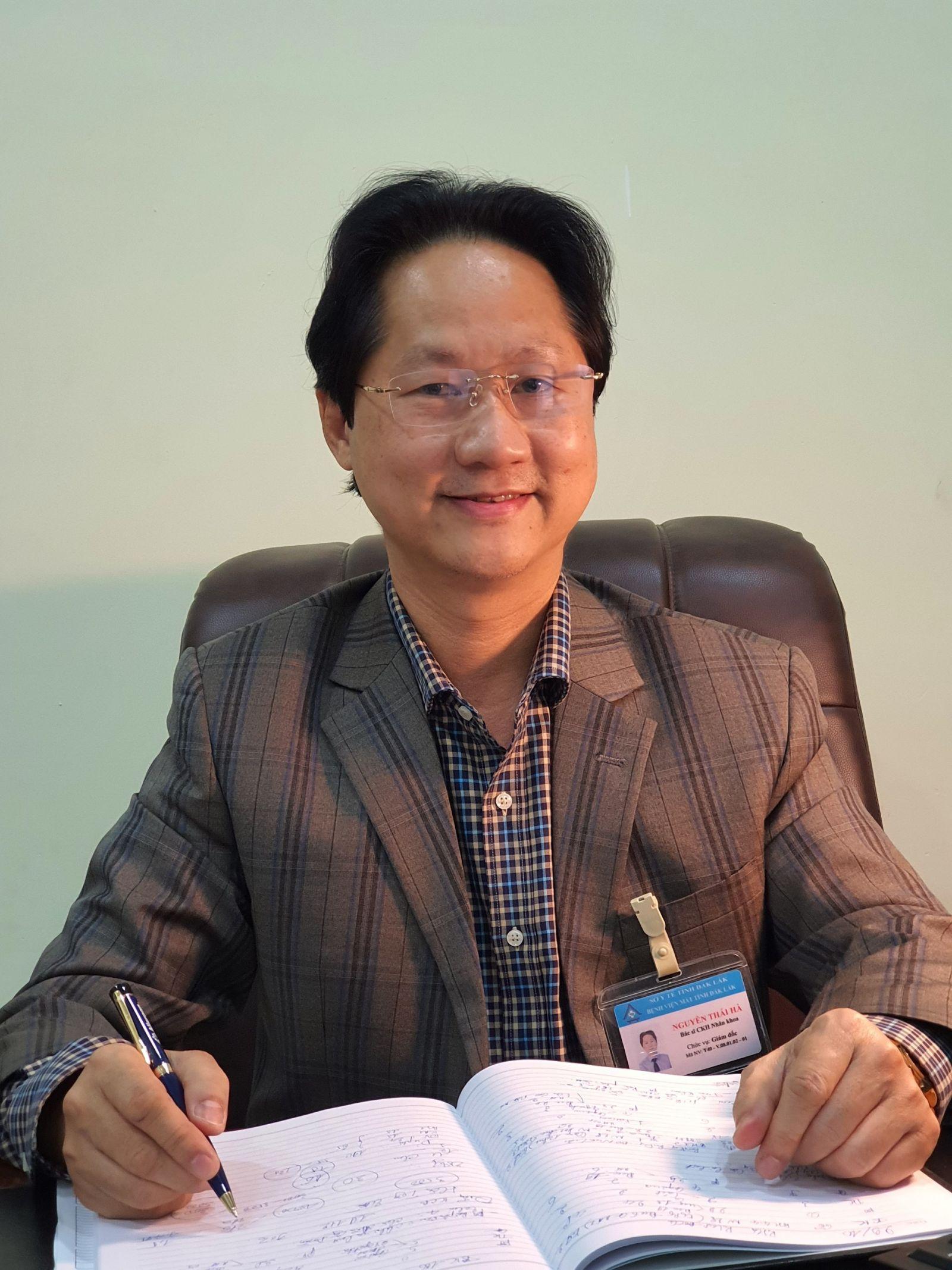 Bác sỹ chuyên khoa II Nguyễn Thái Hà, Giám đốc bệnh viện mắt tỉnh Đắk Lắk.