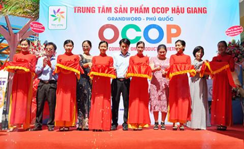 Khai trương Trung tâm Sản phẩm OCOP Hậu Giang tại Phú Quốc