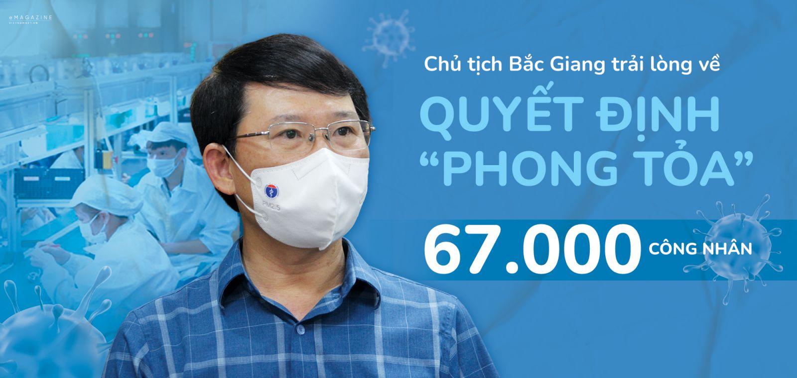 """Chủ tịch Bắc Giang trải lòng về quyết định """"phong tỏa"""" 67.000 công nhân"""