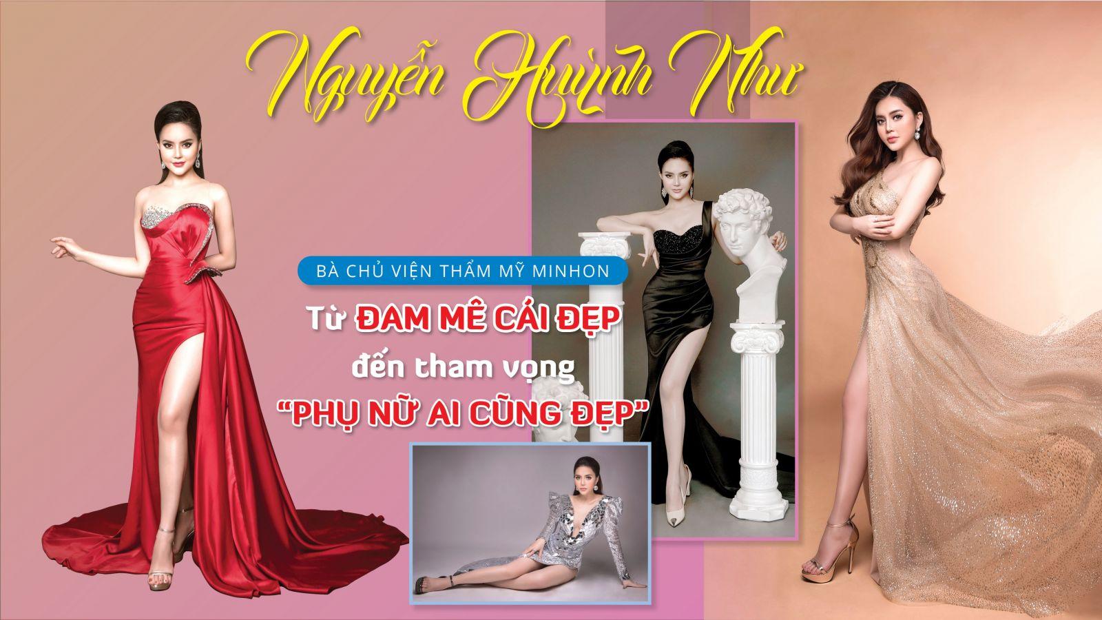 """Nguyễn Huỳnh Như – bà chủ Viện thẩm mỹ Minhon: Từ đam mê cái đẹp đến tham vọng """"Phụ nữ ai cũng đẹp"""""""