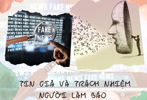 Tin giả và trách nhiệm người làm báo
