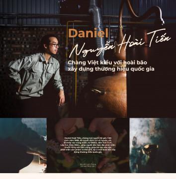 Daniel Nguyễn Hoài Tiến: Chàng Việt kiều với hoài bão xây dựng thương hiệu quốc gia