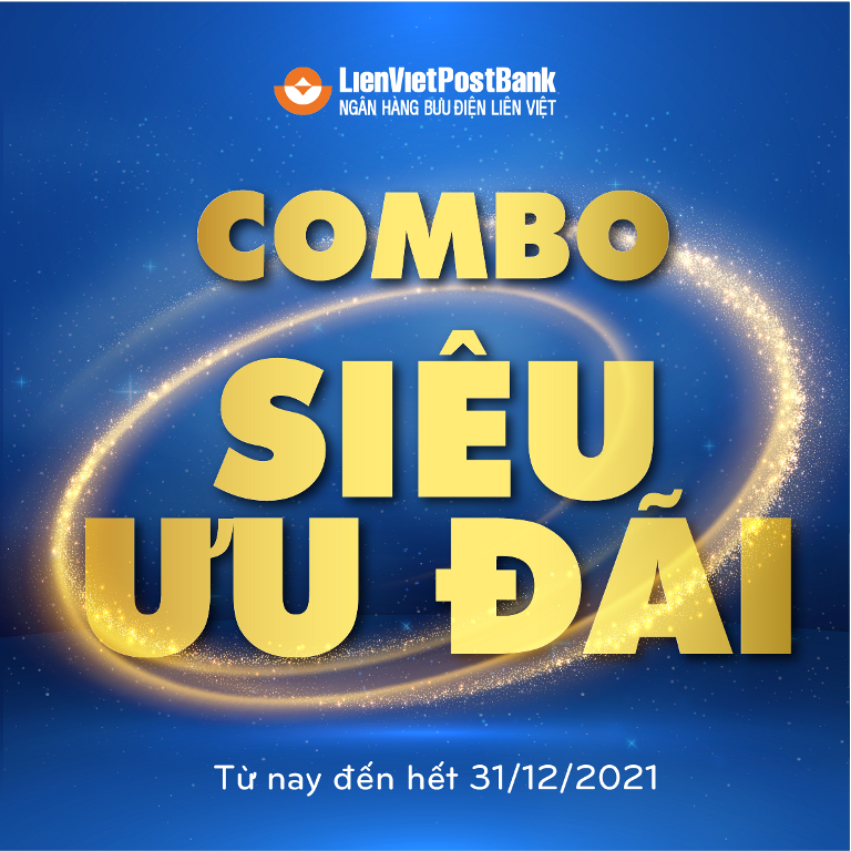 """LienVietPostBank triển khai chương trình """"Combo siêu ưu đãi"""" lớn nhất năm dành cho khách hàng cá nhân"""