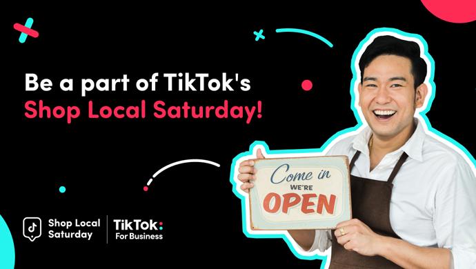 Sáng kiến Shop Local Saturday của TikTok dành cho SMB