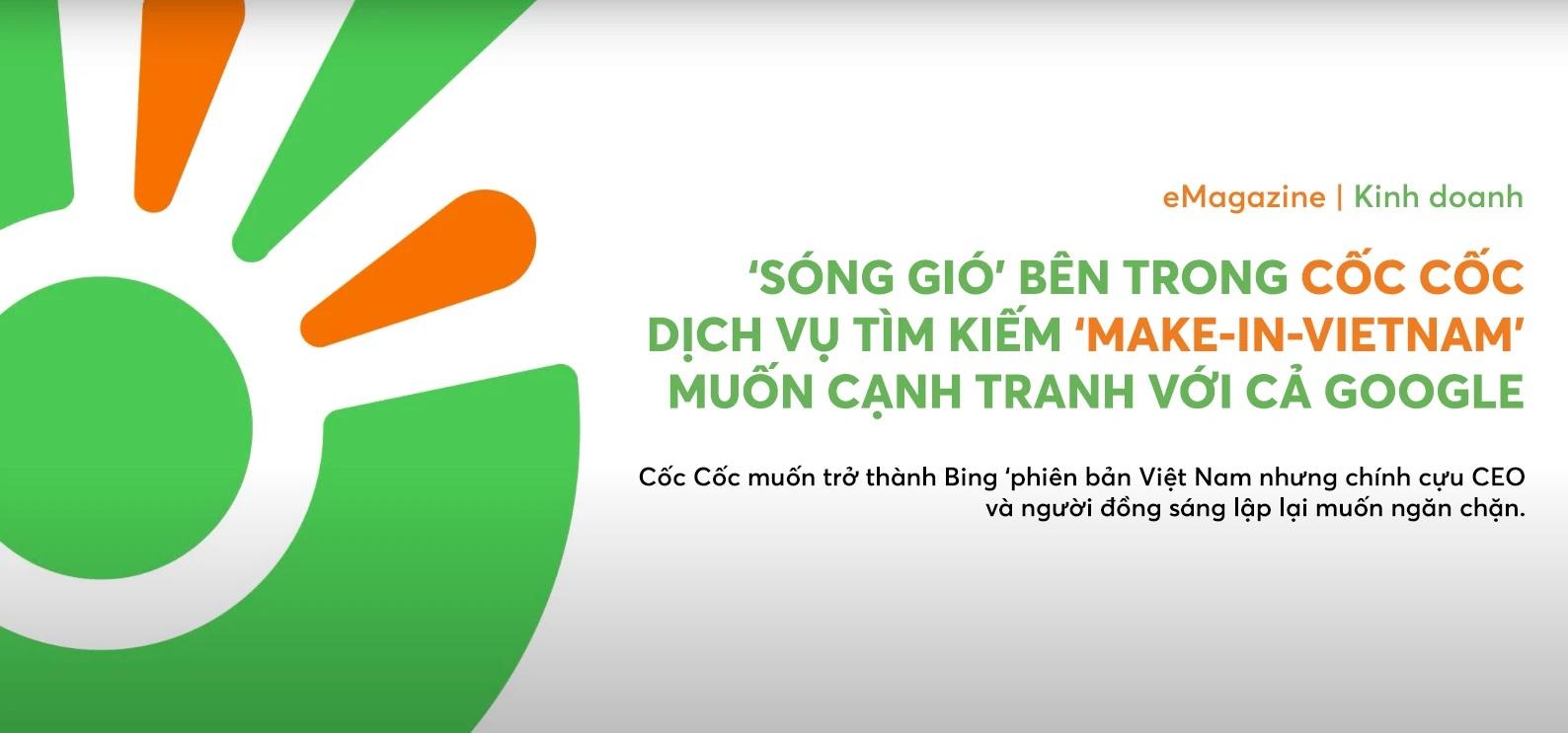 """""""Sóng gió"""" bên trong Cốc Cốc, dịch vụ tìm kiếm Made in Vietnam muốn cạnh tranh với cả Google"""
