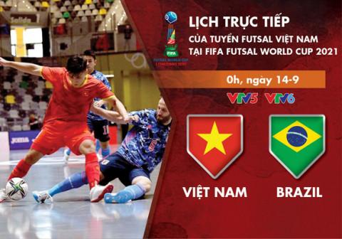 Trực tiếp tuyển futsal Việt Nam gặp Brazil ở World Cup 2021