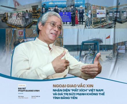 """Ngoại giao vắc xin: Nhận diện """"mắt xích"""" Việt Nam và giá trị sức mạnh không thể tính bằng tiền"""