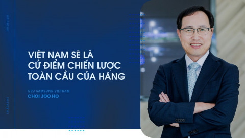 Việt Nam sẽ là cứ điểm chiến lược toàn cầu của hãng