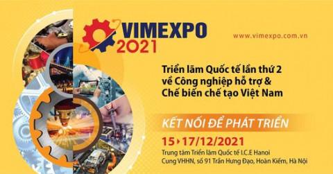 Thông tin về triển lãm quốc tế lần thứ 2 về công nghiệp hỗ trợ và chế biến chế tạo Việt Nam – VIMEXPO 2021