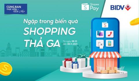 Ngập trong biển quà, shopping thả ga cùng BIDV và ShopeePay