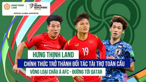 """Hưng Thịnh Land hợp tác cùng AFC: Trở thành """"Đối tác tài trợ toàn cầu của Vòng loại AFC Châu Á - Đường đến QatarTM."""""""