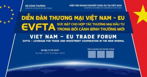 """""""EVFTA – Sức bật cho hợp tác thương mại đầu tư trong bối cảnh bình thường mới"""""""