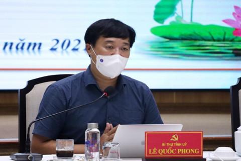 Bí thư Tỉnh ủy Đồng Tháp- Lê Quốc Phong: Tuyệt đối không chủ quan mặc dù đã tiêm vắc xin phòng Covid-19